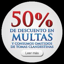 50% de descuento en multas y consumos omitidos de tomas clandestinas